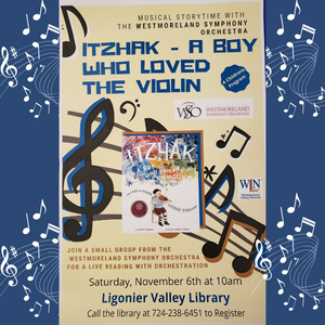 The Westmoreland Symphony Presents Itzhak: A Boy Who Loved the Violin